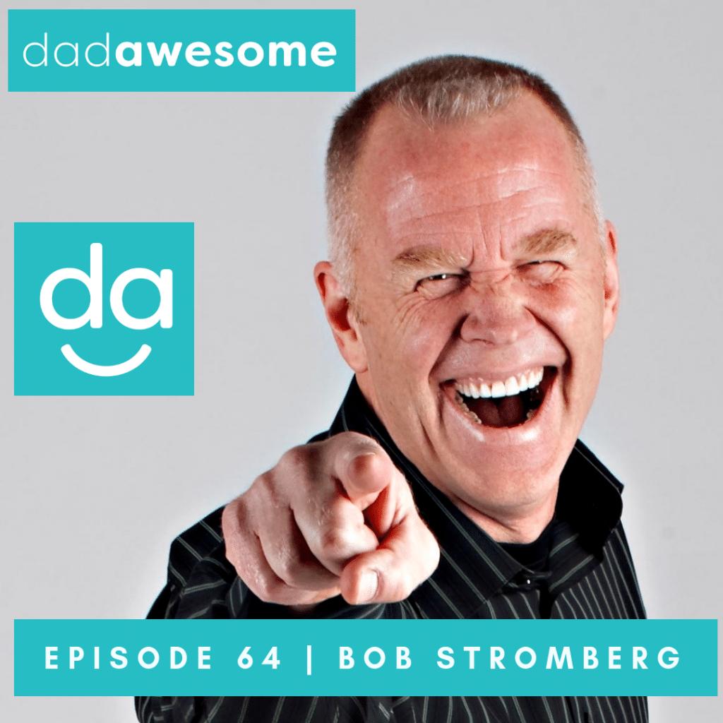 Bob Stromberg dadAWESOME