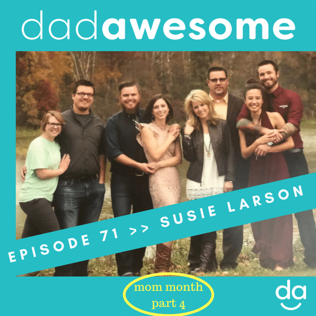 Susie Larson and dadAWESOME