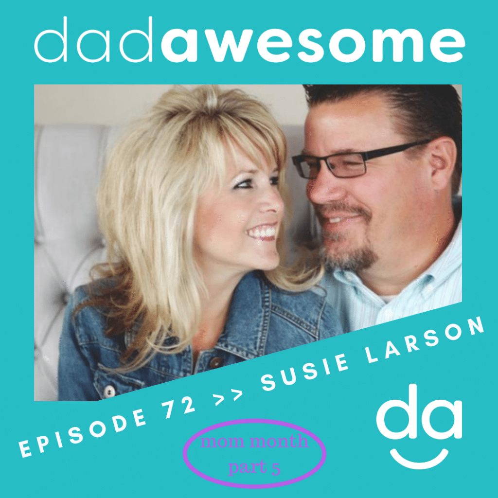 Susie Larson dadAWESOME