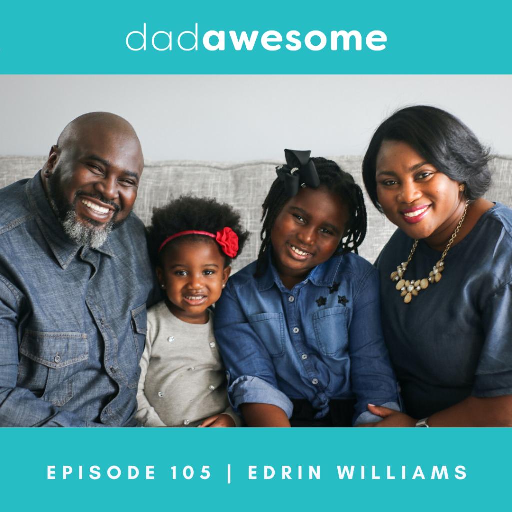 Edrin Williams dadAWESOME 105