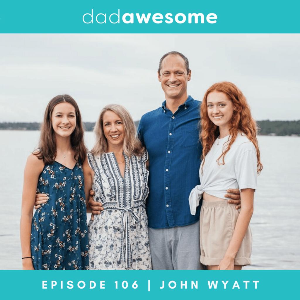 John Wyatt dadAWESOME