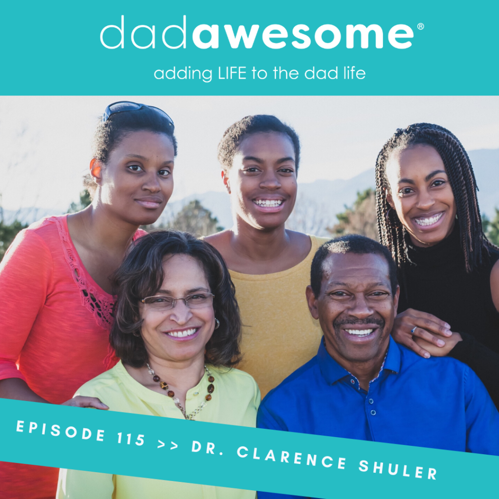 Dr. Clarence Shuler dadAWESOME