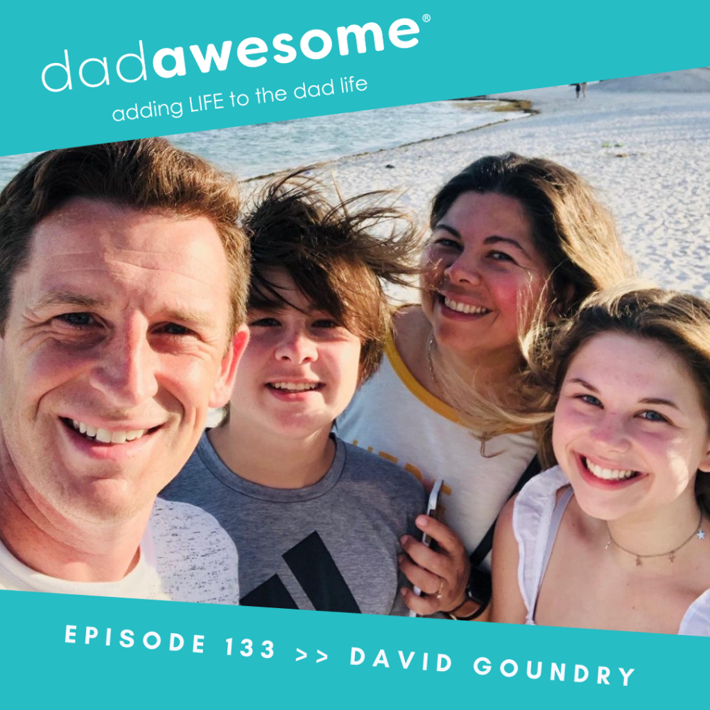 David Goundry dadAWESOME Episode 133