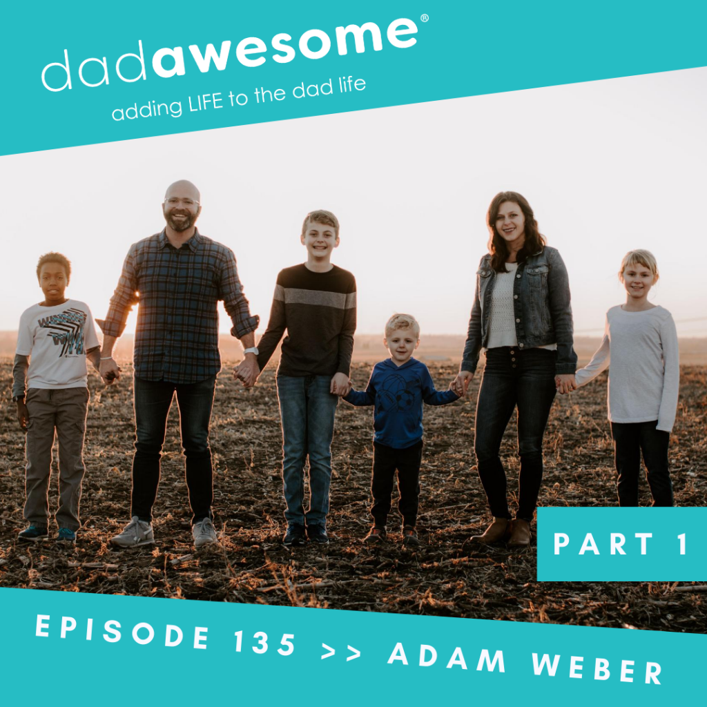 adam weber dadAWESOME part 1