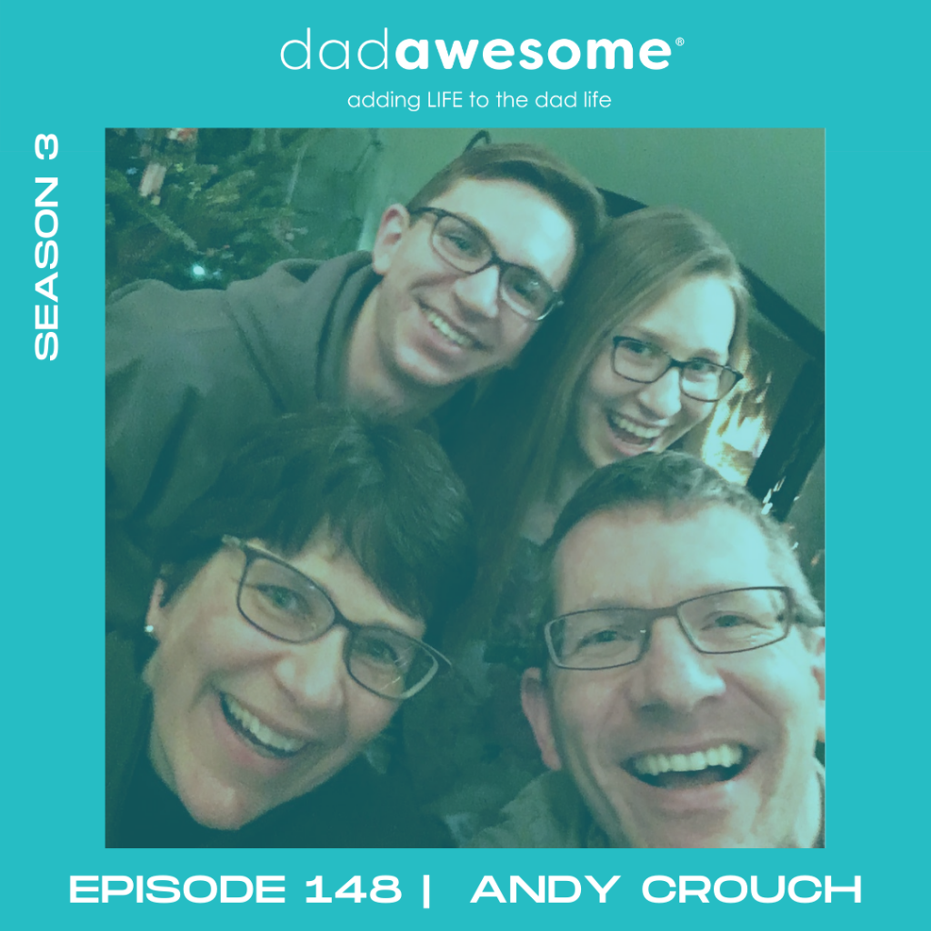 148 - Andy Crouch dadAWESOME