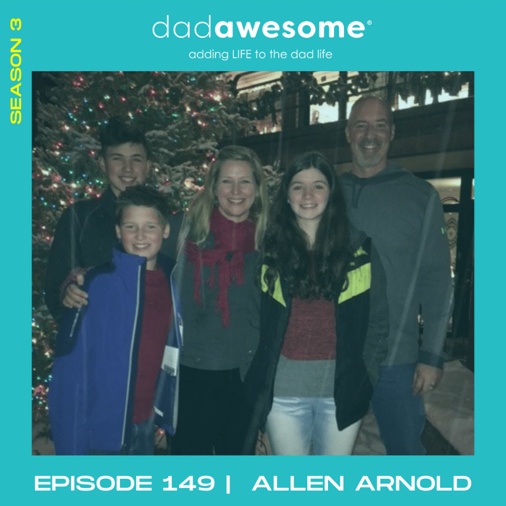 Allen Arnold - dadAWESOME Ep149