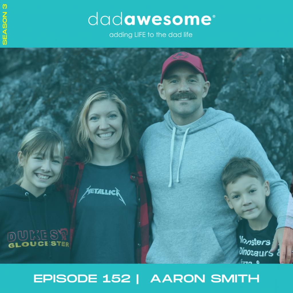 Aaron Smith dadAWESOME ep152