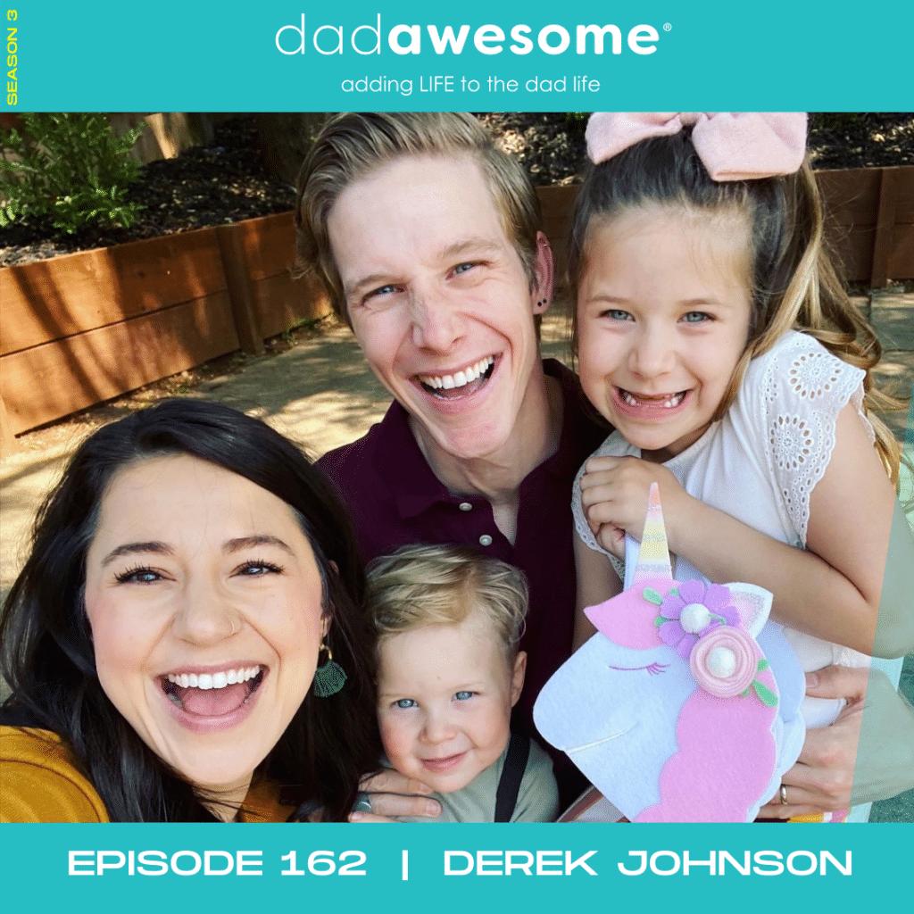 162 - Derek Johnson dadAWESOME