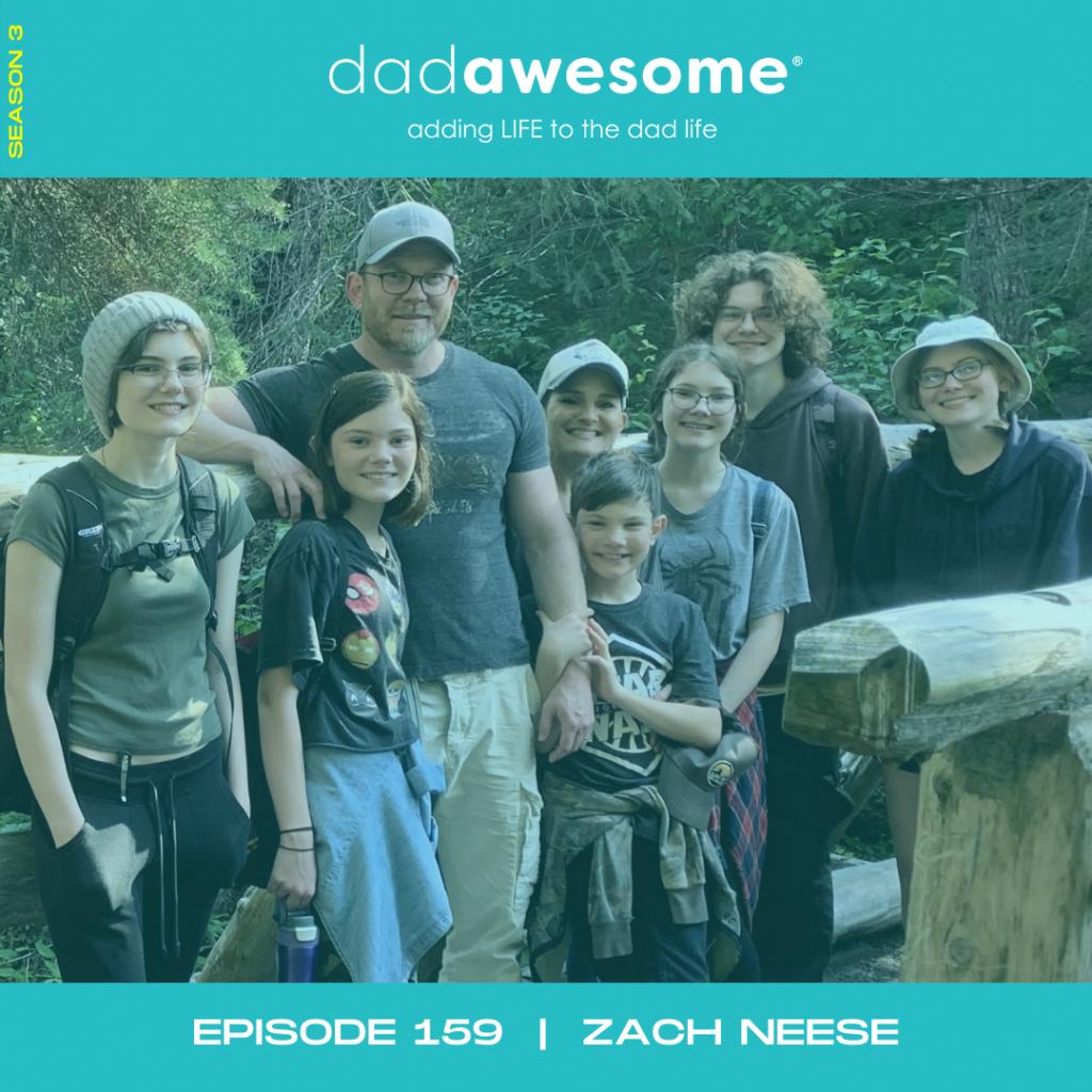 Episode 159 - Zach Neese - dadAWESOME