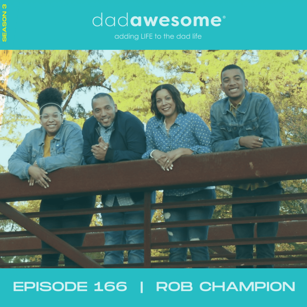 Episode 156 dadAESOME - Rob champion