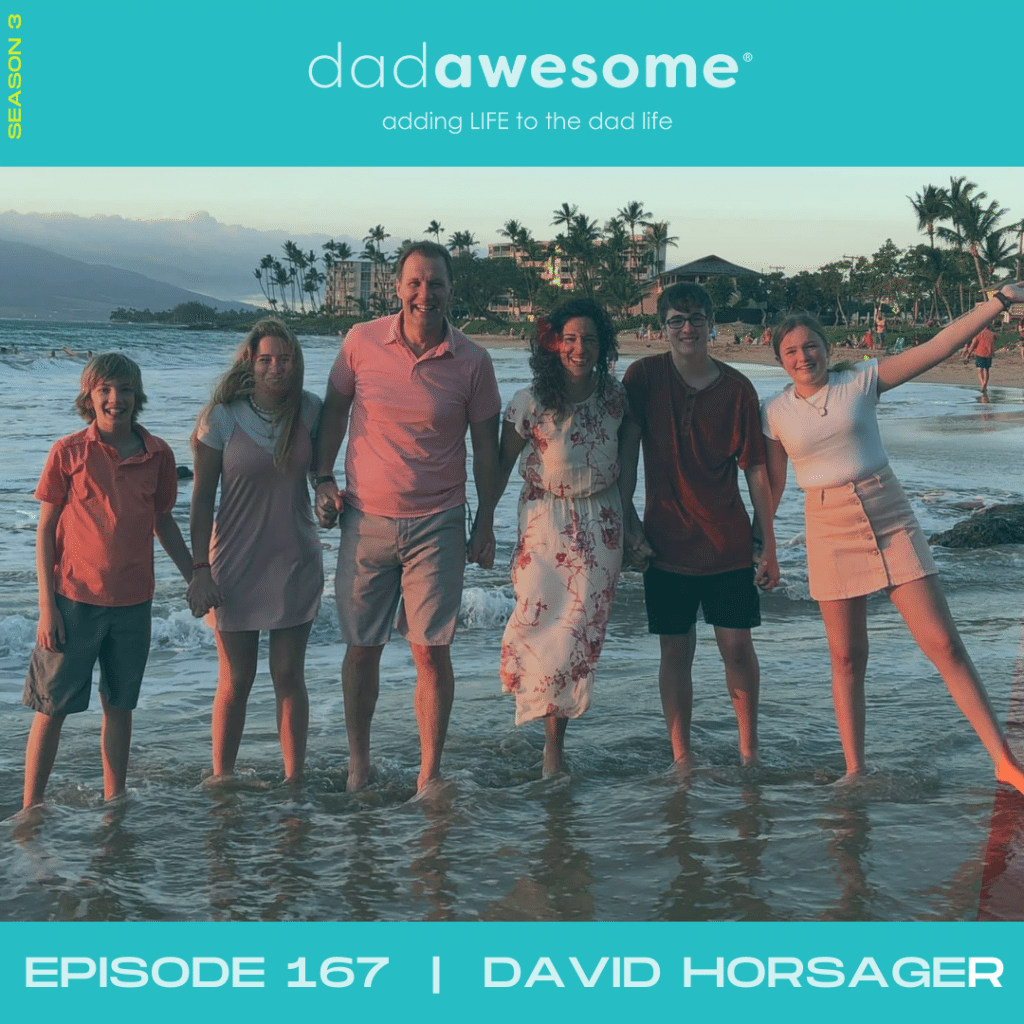 Episode 157 - David Horsager dadAWESOME