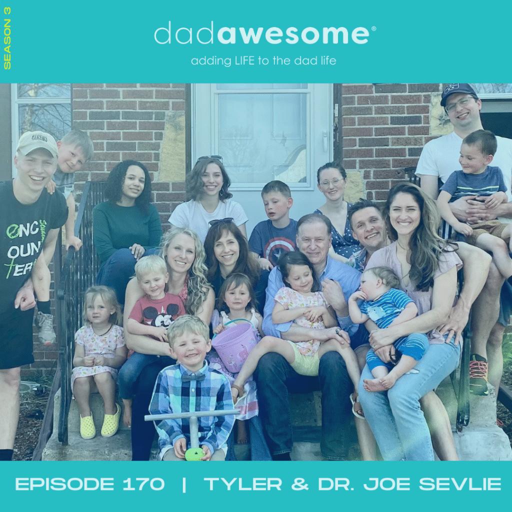 170 - dr Joe and Tyler Sevlie