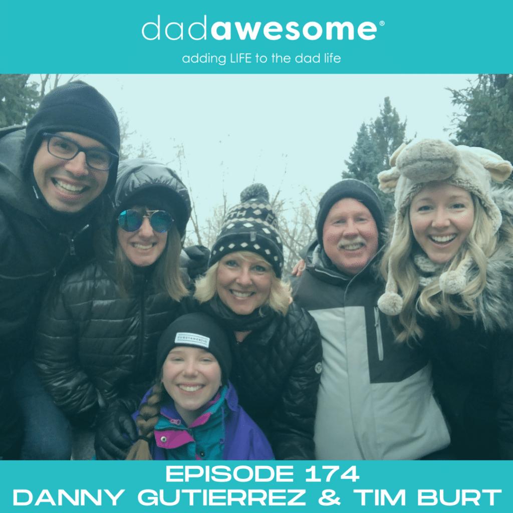 Danny Gutierrez and Tim Burt - dadAWESOME ep174